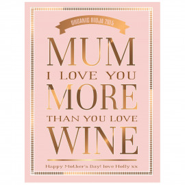 Love You More Than You Love Wine - Pink- Wine Label
